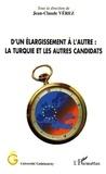 Jean-Claude Vérez - D'un élargissement à l'autre - La Turquie et les autres candidats.