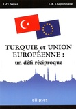 Jean-Claude Vérez et Jean-Raphaël Chaponnière - Turquie et Union européenne : un défi réciproque.