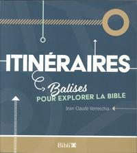 Jean-Claude Verrecchia - Itinéraires - Balises pour explorer la Bible.