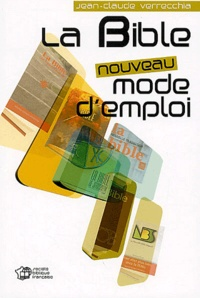 Jean-Claude Verrecchia - La Bible, nouveau mode d'emploi.