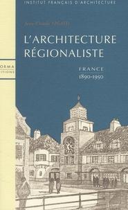 Jean-Claude Vigato - L'architecture régionaliste - France 1890-1950.