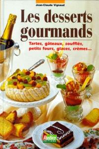 Jean-Claude Vignaud - Les desserts gourmands.