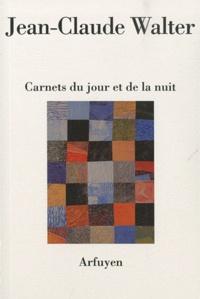Jean-Claude Walter - Carnets du jour et de la nuit.