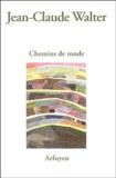 Jean-Claude Walter - Chemins de ronde.