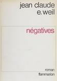 Jean-Claude Weil - Négatives - L'histrion comme malade et comme artiste.