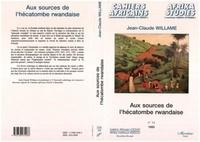 Jean-Claude Willame - Cahiers africains : Afrika Studies  : Aux sources de l'hécatombe rwandaise.