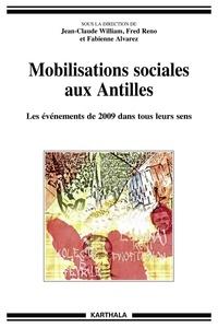Jean-Claude William et Fred Reno - Mobilisations sociales aux Antilles - Les événements de 2009 dans tous leurs sens.