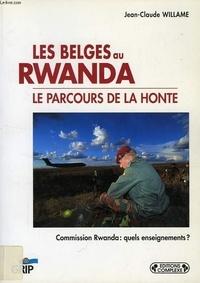 Jean-Claude Williame - Les Belges au Rwanda - Le parcours de la honte.