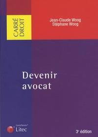Jean-Claude Woog et Stéphane Woog - Devenir avocat.