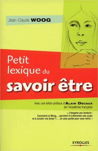 Jean-Claude Woog - Petit lexique du savoir-être.