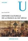 Jean-Claude Yon - Histoire culturelle de la France au XIXe siècle.