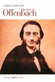 Jean-Claude Yon - Jacques Offenbach.