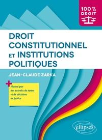 Jean-Claude Zarka - Droit constitutionnel et institutions politiques.