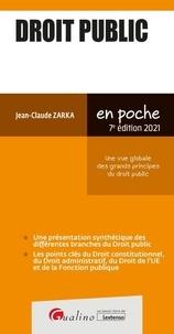 Jean-Claude Zarka - Droit public - Pour avoir une vue globale des grands principes du droit public.