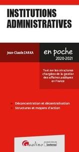 Jean-Claude Zarka - Institutions administratives - Tout sur les structures chargées de la gestion des affaires publiques en France.