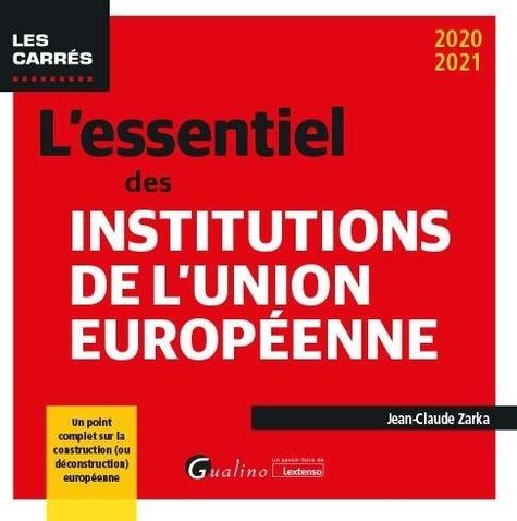 L'essentiel des institutions de l'union européenne  Edition 2020-2021