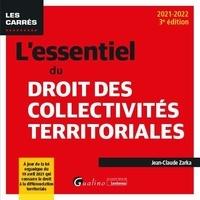 Jean-Claude Zarka - L'essentiel du droit des collectivités territoriales.