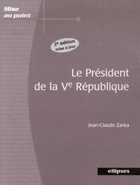 Jean-Claude Zarka - Le président de la Ve République.