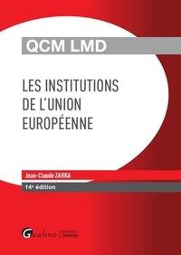 Jean-Claude Zarka - Les institutions de l'Union européenne.