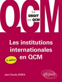Jean-Claude Zarka - Les institutions internationales en QCM.