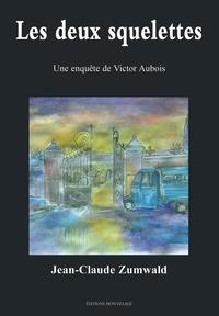 Jean-Claude Zumwald - Les deux squelettes - Une enquête de Victor Aubois.