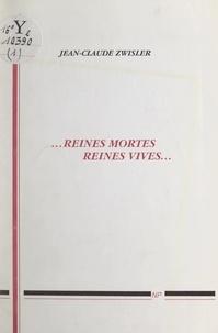 Jean-Claude Zwisler - Reine mortes, reines vives... (1). Le principe des chemins. Maya. Les dentelles boréales.
