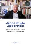Jean-Claude Zylberstein - Souvenirs d'un chasseur de trésors littéraires.