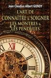 Jean Claudius Albert Gondy - L'art de connaître et soigner les montres et les pendules.
