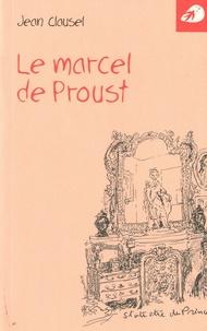 Jean Clausel - Le marcel de Proust.