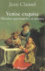 Venise exquise. Histoires gourmandes et recettes.pdf