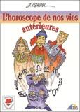 Jean Claval - L'horoscope de nos vies antérieures.