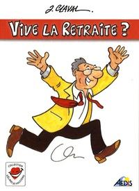 Jean Claval - Vive la retraite ?.