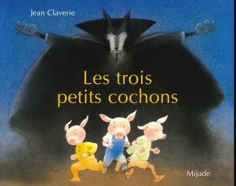 Jean Claverie - Les trois petits cochons.