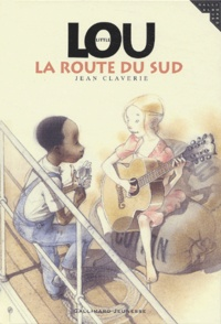 Jean Claverie - Little Lou  : La route du Sud.