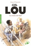 Jean Claverie - Little Lou, la route du Sud.