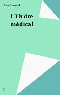 Jean Clavreul - L'Ordre médical.