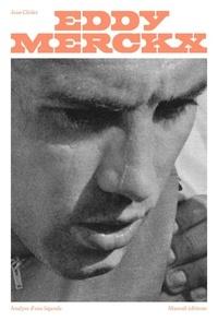 Jean Cléder - Eddy Merckx - Analyse d'une légende.
