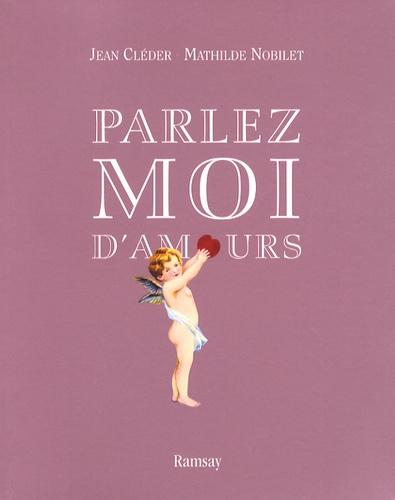 Jean Cléder et Mathilde Nobilet - Parlez-moi d'amours.