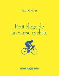 Jean Cléder - Petit éloge de la course cycliste.