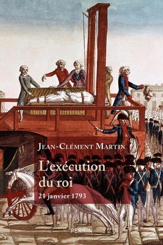 L'exécution du roi - 21 janvier 1793. La France entre République et Révolution