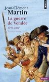 Jean-Clément Martin - La guerre de Vendée - 1793-1800.