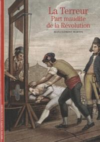 Jean-Clément Martin - La terreur - Part maudite de la révolution.
