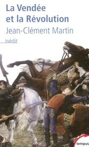 Jean-Clément Martin - La Vendée et la Révolution - Accepter la mémoire pour écrire l'histoire.