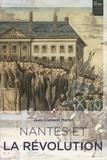 Jean-Clément Martin - Nantes et la Révolution.