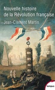 Jean-Clément Martin - Nouvelle histoire de la Révolution française.
