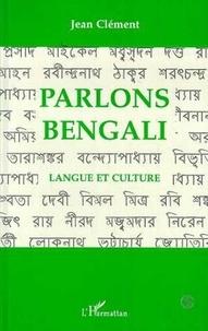 Jean Clément - Parlons bengali - Langue et culture.
