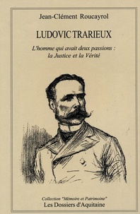 Deedr.fr Ludovic Trarieux - L'homme qui avait deux passions : la Justice et la Vérité Image