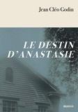 Jean Cléo Godin - Le Destin d'Anastasie.