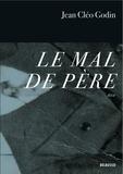 Jean Cléo Godin - Le mal de père.