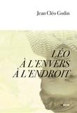 Jean Cléo Godin - Léo à l'envers à l'endroit.